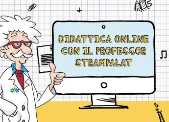 Didattica online con il Professor Strampalat